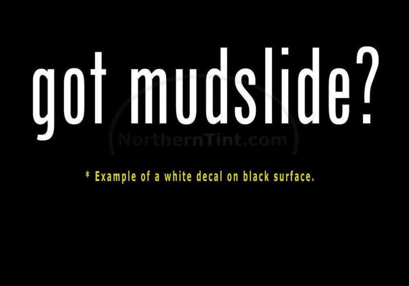 got mudslide? Vinyl wall art truck car decal sticker